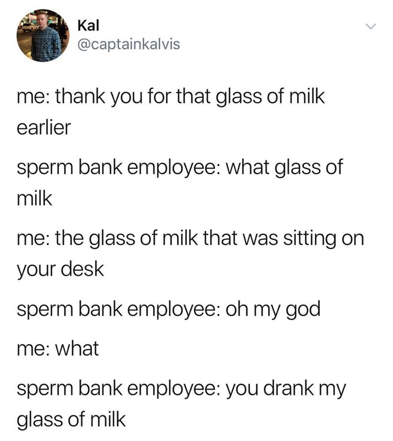 tweet about drinking milk in a sperm bank