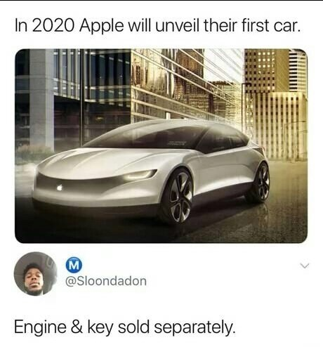 meme about Apple manufacturing cars and selling their parts separately