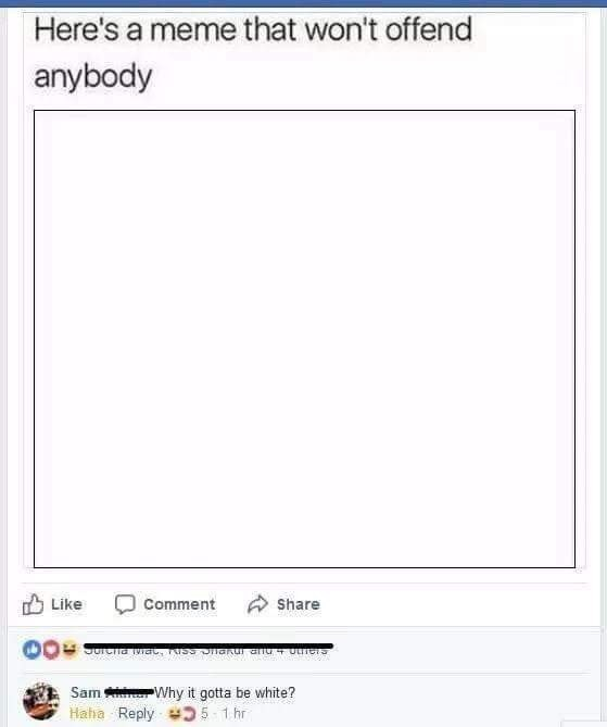 Facebook post about being inoffensive by sharing a blank meme and comment from someone getting offended by it