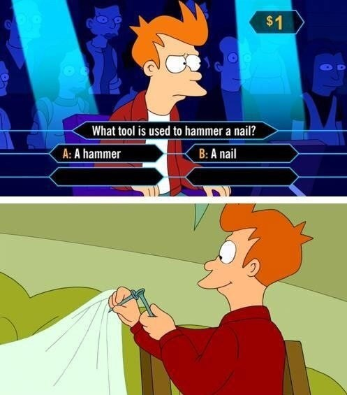 meme about Fry from Futurama being so stupid he doesn't know how to hammer a nail