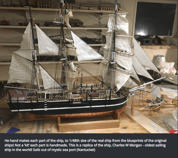 Sailing ship - He hand makes each part of the ship, to 1/48th size of the real ship from the blueprints of the original ships! Not a 'kit' each part is handmade. This is a replica of the ship, Charles W Morgan - oldest sailing ship in the world! Sails out of mystic sea port (Nantucket)