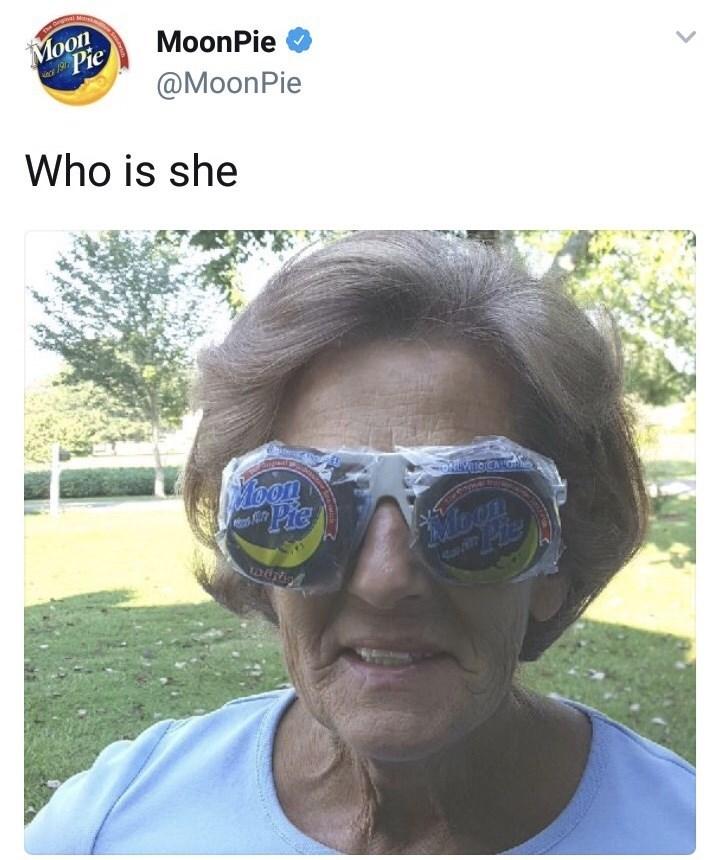 funny tweet - Eyewear - The a Moon Pie MoonPie @MoonPie Who is she Moon Pic Mloon