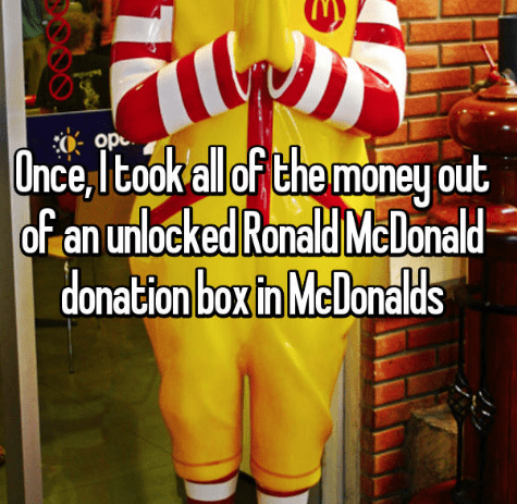 Font - ope Once,Itook all of the money out of an unlocked Ronald McDonald donation box tn MeDonalds