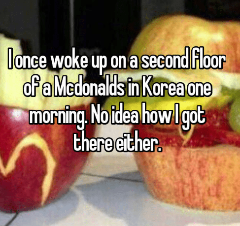 Food - lance wake up on a second Floor of a Medonalds in Korea one morning Noidea howlgot there either.