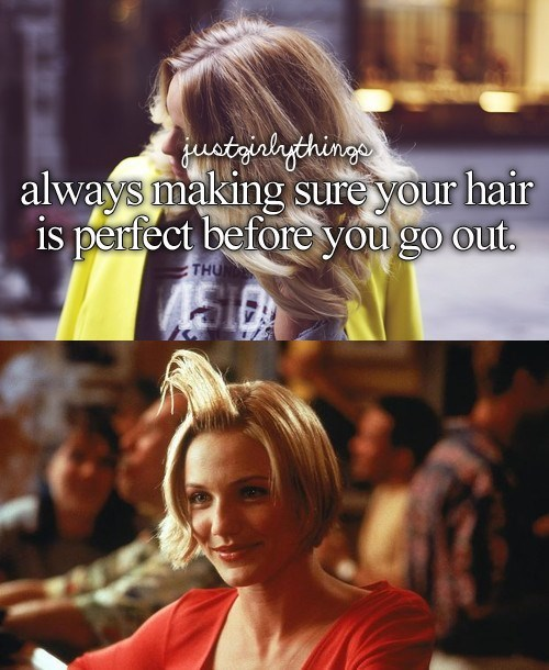 just girly things meme about fixing your hair with pic from the hair gel scene from There's Something About Mary