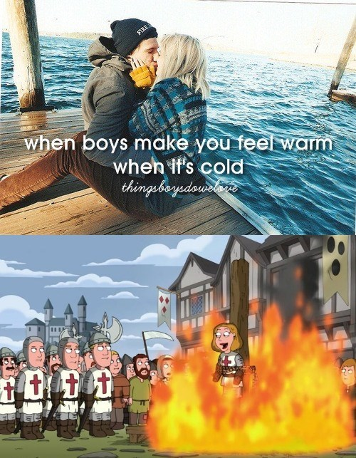 just girly things meme about feeling warm with pic from Family Guy of Joan of Arc getting burned at the stake