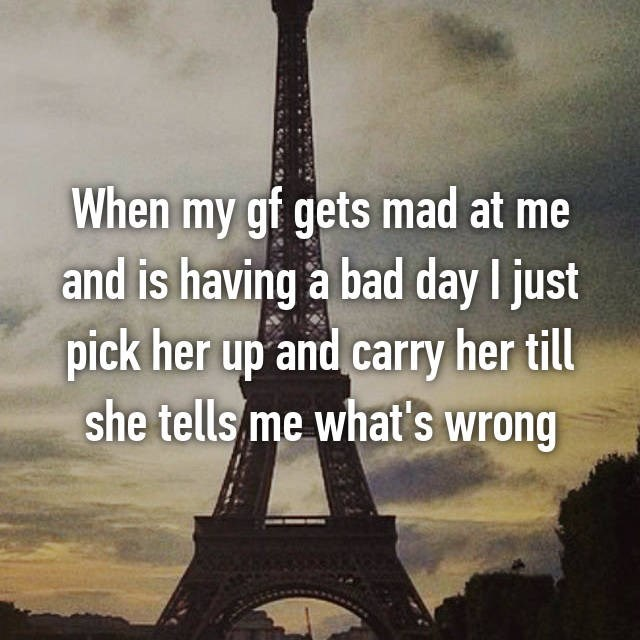 Landmark - When my gf gets mad at me and is having a bad day I just pick her up and carry her till she tells me what's wrong