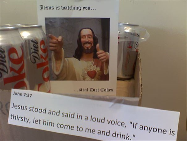 """Coca-cola - Jesus is watching vou... ...steat Diet Cokes John 7:37 Jesus stood and said in a loud voice, """"If anyone is thirsty, let him come to me and drink."""" 11 Diet"""