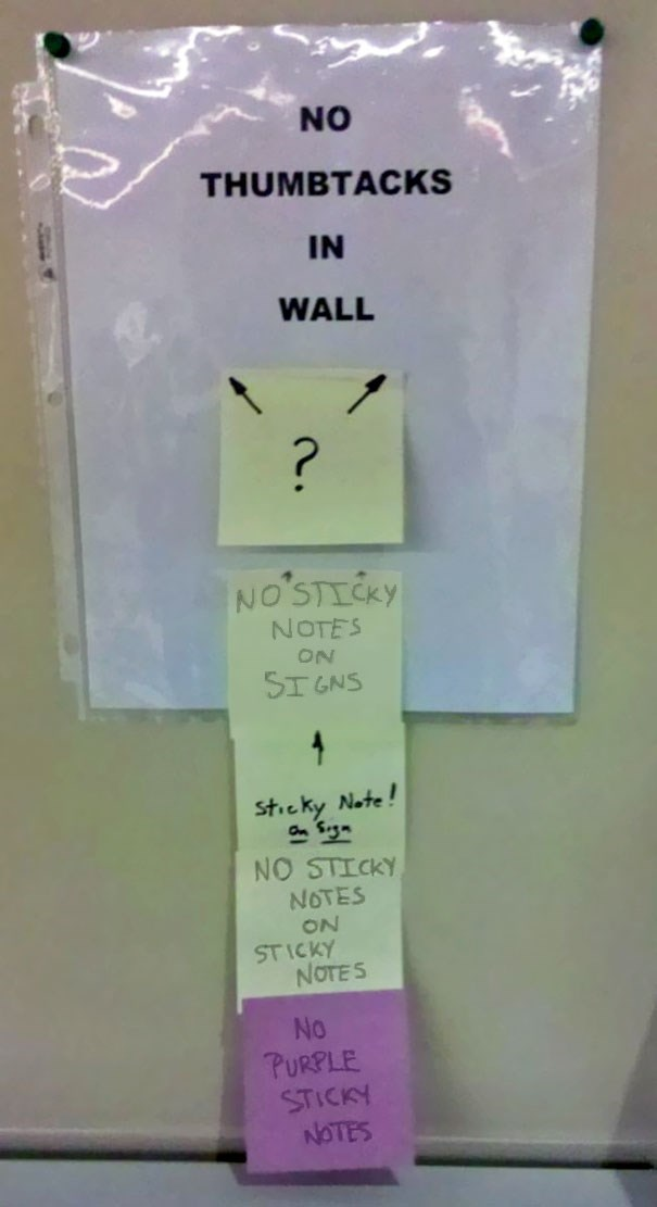 Material property - NO THUMBTACKS IN WALL ? NO'STICKY NOTES ON SIGNS St.eky Note! NO STICKY NOTES ON STICKY NOTES No PURPLE STICKY NOTES