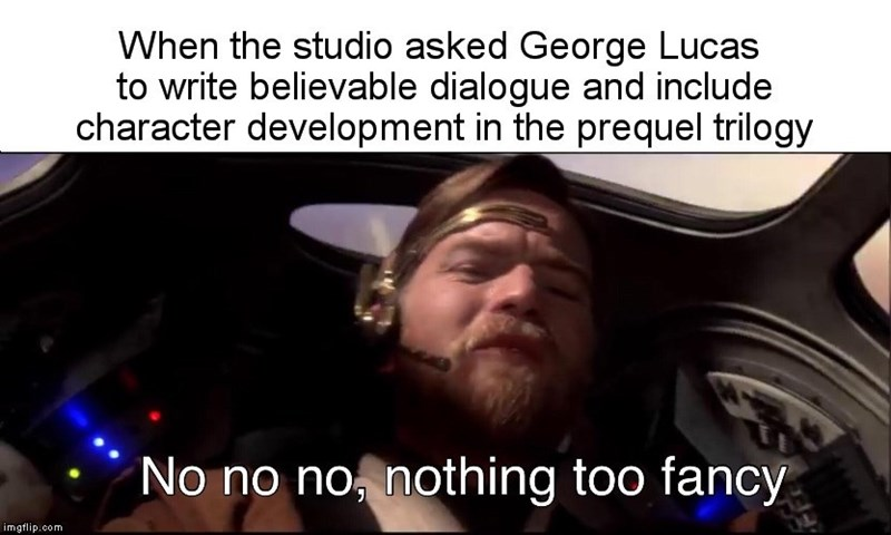 meme about the Star Wars prequels being uncomplicated and silly