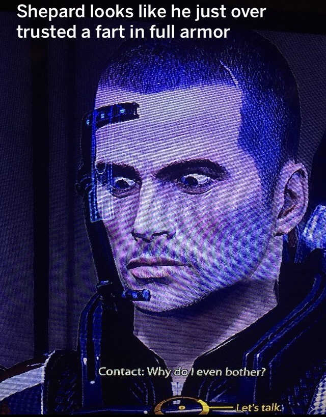 meme of Shepard from Mass Effects looking like he smelled a fart
