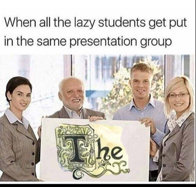 meme about lazy students being put in a group together with pic of people holding up Spongebob's unfinished essay