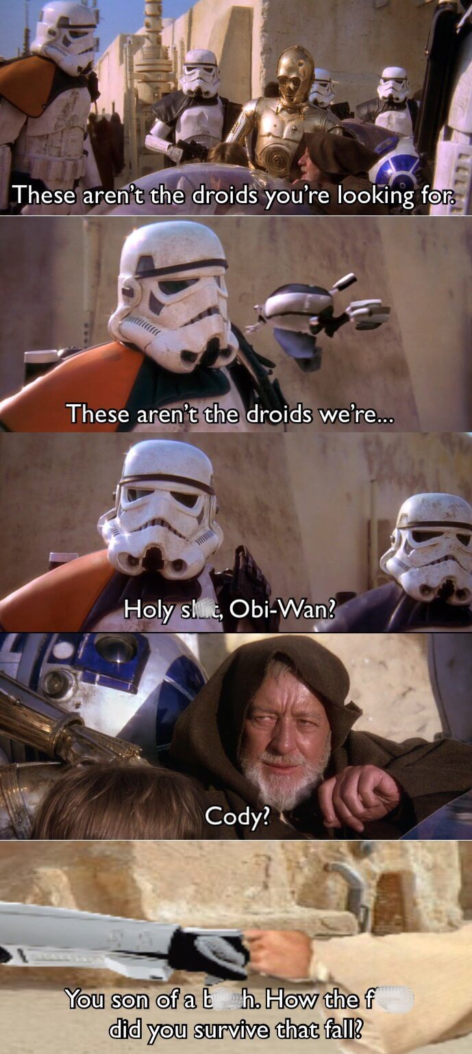 """""""these are not the droids you're looking for"""" scene but with the stormtrooper recognizing Obi Wan"""
