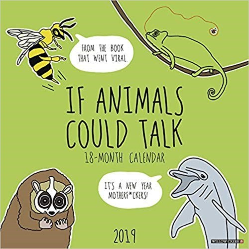 Cartoon - FROM THE BOOK THAT WENT VIRAL IF ANIMALS COULD TALK 18-MONTH CALENDAR ITS A NEW YEAR MOTHERF CKERS 2019 WILLOW CREEX