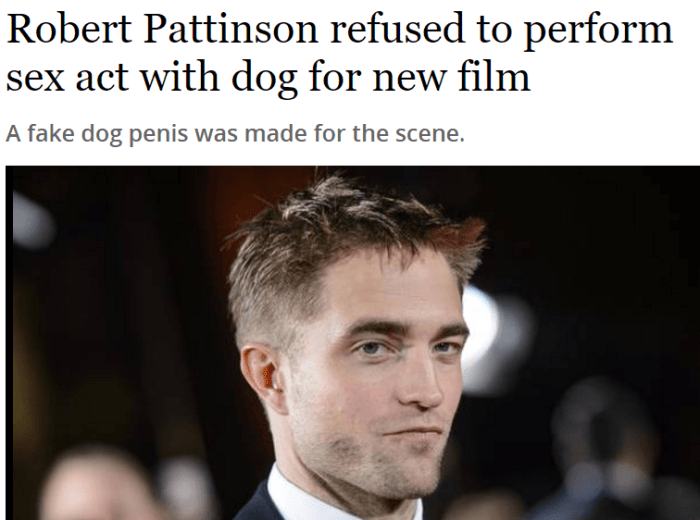 Hair - Robert Pattinson refused to perform sex act with dog for new film A fake dog penis was made for the scene.