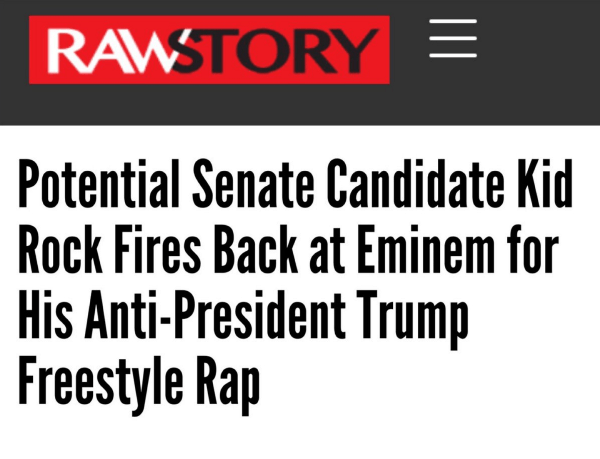 Text - RAWSTORY Potential Senate Candidate Kid Rock Fires Back at Eminem for His Anti-President Trump Freestyle Rap