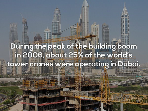 Tower block - During the peak of the building boom in 2006, about 25% of the world's tower cranes were operating in Dubai. EMAAR ATEBHISS