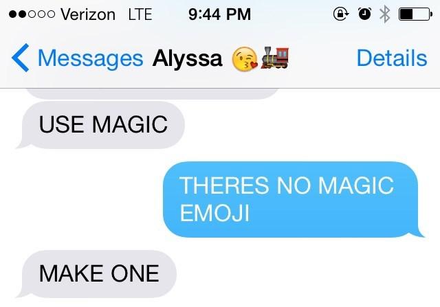 Text - o00 Verizon LTE 9:44 PM Messages Alyssa Details USE MAGIC THERES NO MAGIC EMOJI MAKE ONE