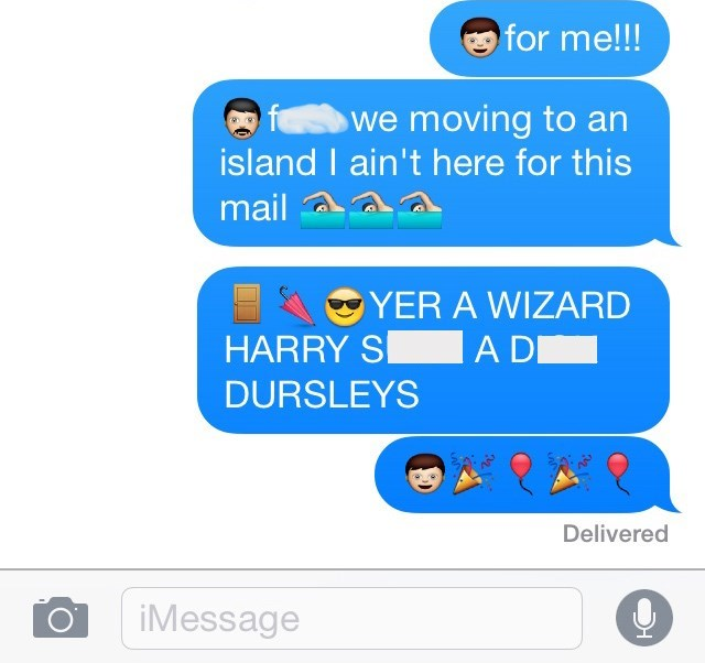 Text - for me!!! we moving to an island I ain't here for this mail YER A WIZARD HARRY S A D DURSLEYS Delivered iMessage