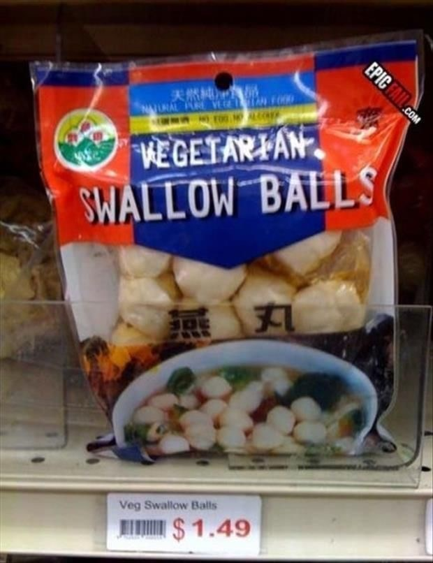 Food - IN FOOD F00 LRAL PURE VEC WEGETARIAN SWALLOW BALLS Veg Swallow Balls $1.49 EPIC FAIL.cOM