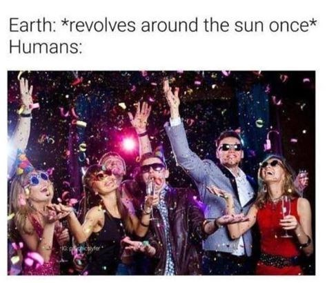 meme about human celebrating the earth finishing a revolve around the sun