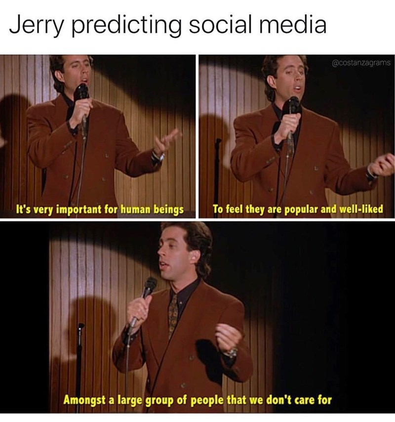 Seinfeld meme about social media with scene of Jerry talking about seeking attention