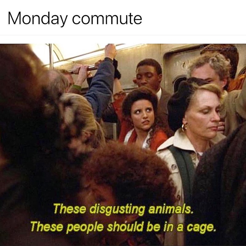 Seinfeld meme about public transport with pic of Elaine on a crowded bus