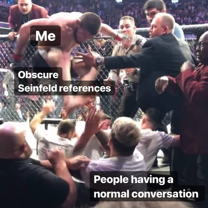 Seinfeld meme about inserting references into conversation with pic from wrestling event