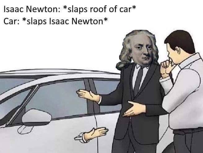 car salesman meme about Newton's third law
