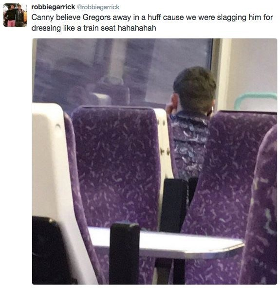Purple - robbiegarrick @robbiegarrick Canny believe Gregors away in a huff cause we were slagging him for dressing like a train seat hahahahah