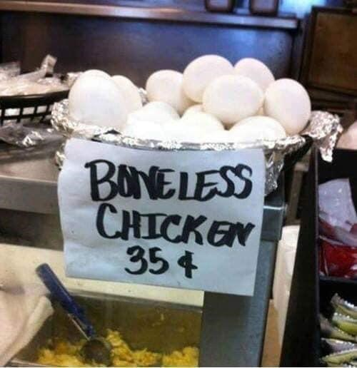 literal joke - Food - BANELESS CHICKEN 354