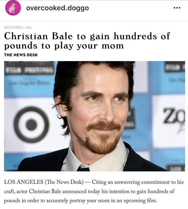 """""""yo mama so fat"""" joke about Christian Bale being committed to his roles"""