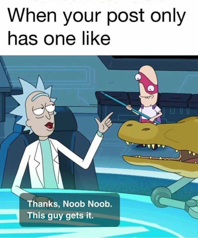 meme about only getting one note on a post with pic or Rick thanking Noob Noob