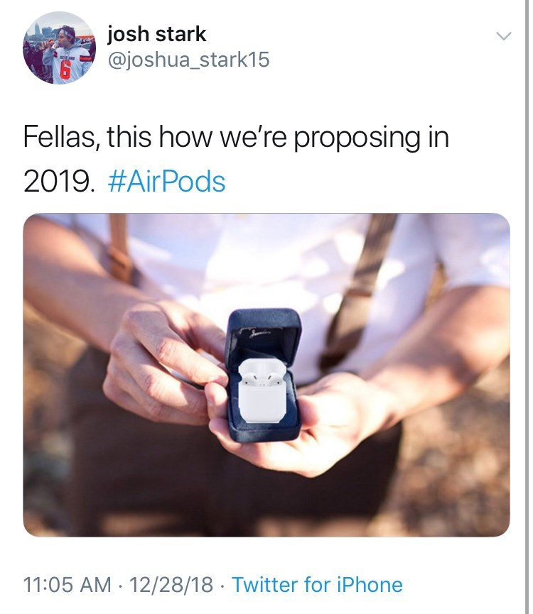 Product - josh stark @joshua_stark15 arkas Fellas, this how we're proposing in 2019. #AirPods 11:05 AM 12/28/18 Twitter for iPhone