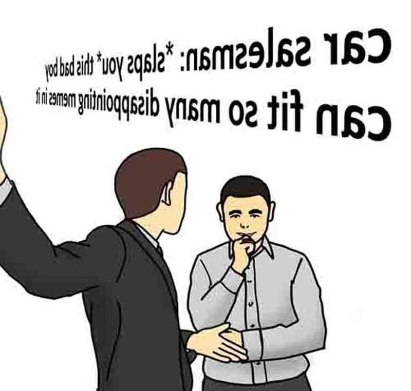salesman slaps car roof meme from the perspective of the car