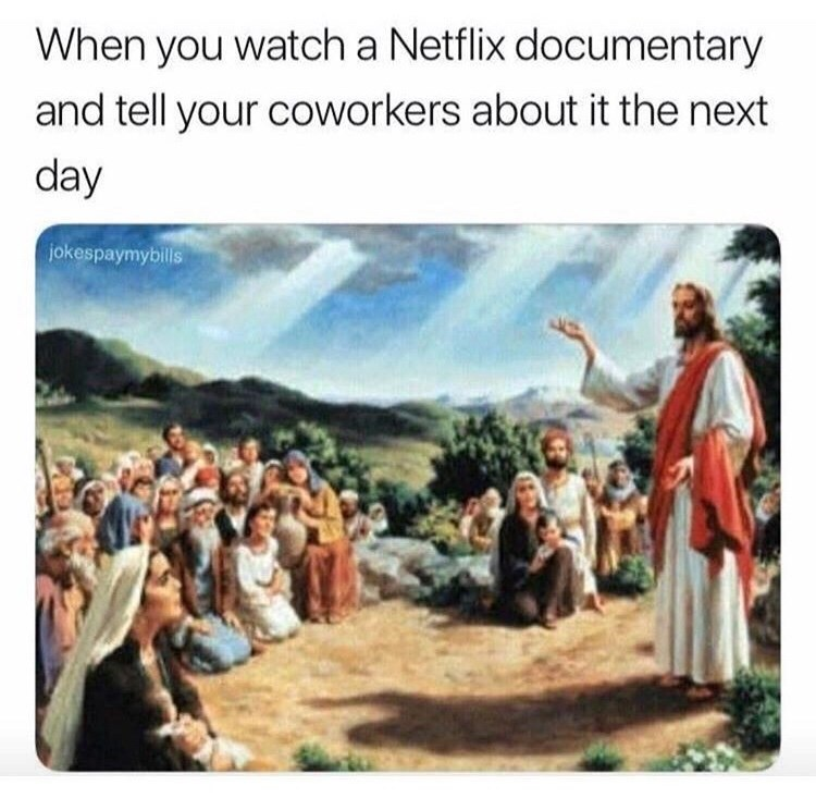 meme about Netflix documentaries with drawing of Jesus talking to his disciples