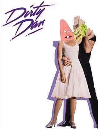Dirty Dancing movie poster edited with Patrick's Pinhead Larry face and Spongebob as Dirty Dan