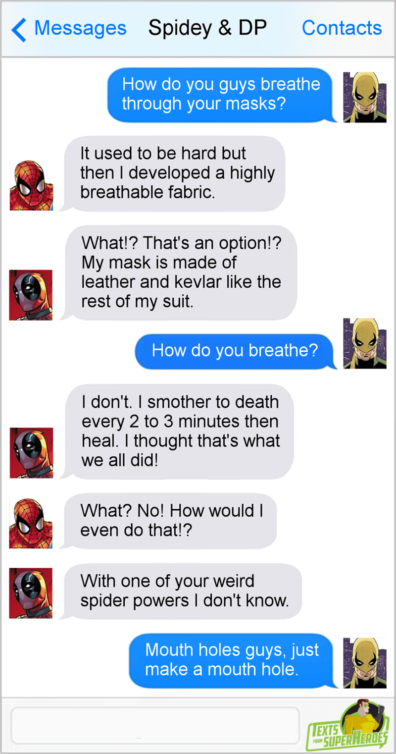 Text conversation between Spiderman, and Deadpool where they talk about how they breathe through their masks