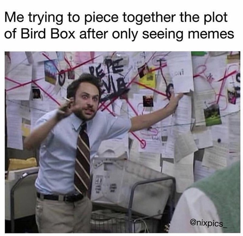 bird box meme about trying to understand the plot without watching with Charlie from Always Sunny ranting