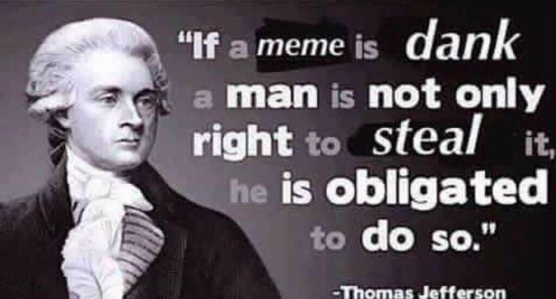 meme about Thomas Jefferson quoting about memes