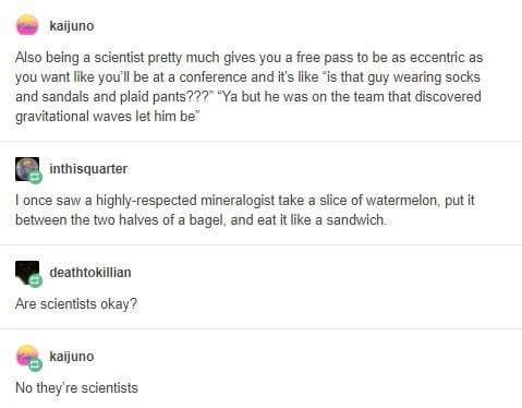 post about how scientists are allowed to be weird