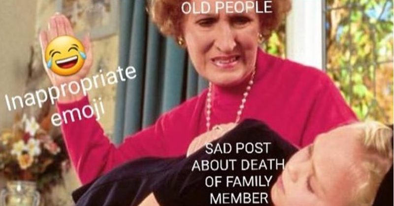 Funny meme about old people using the wrong emojis on sad posts, facebook.