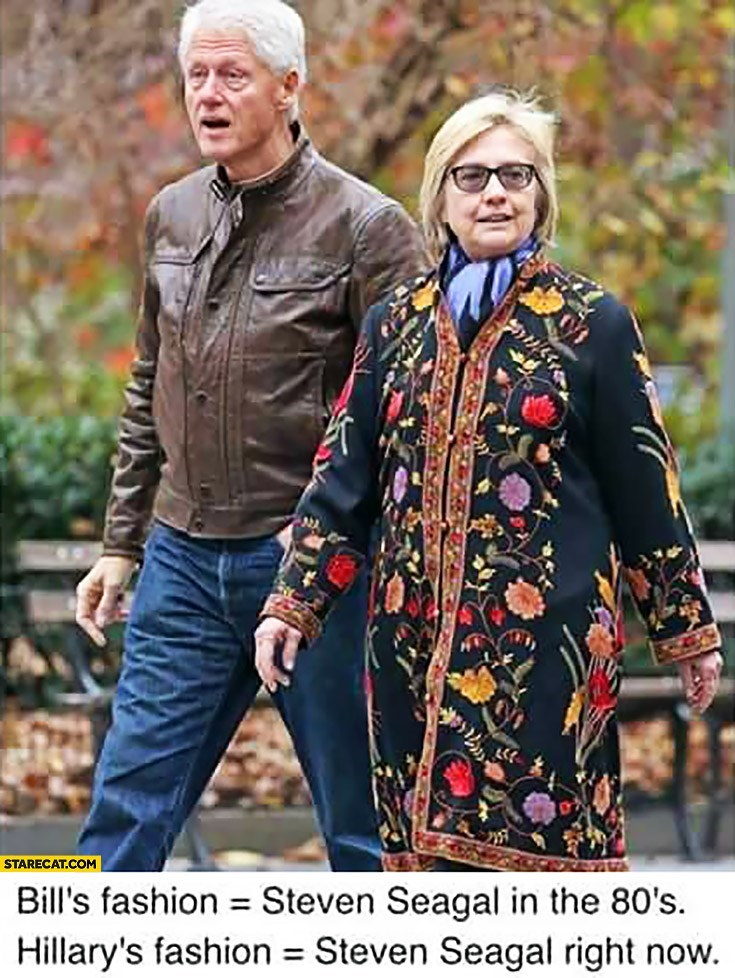 Funny meme about hillary clinton, bill clinton, steven seagal.
