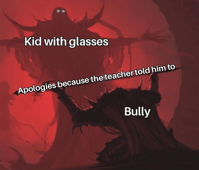 Funny meme about bully apologies.