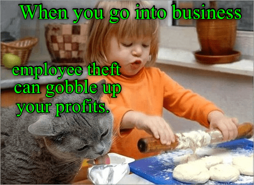 Child - When you go into business employee theft can gobble tup your profits