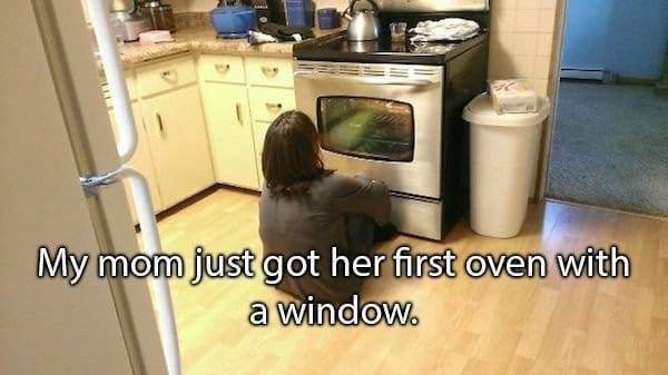 Property - My mom just got her first oven with a window.