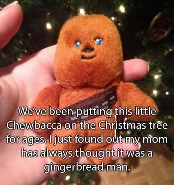 Photo caption - We've been putting this little Chewbacca on the Christmas tre for ages. Ijust found out my mom has always thought it was a gingerbread man.