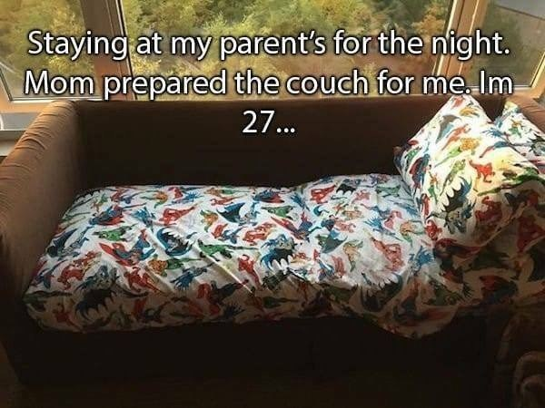 Couch - Staying at my parent's for the night. Mom prepared the couch for me Im 27...