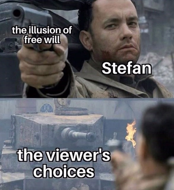 black mirror meme - Photo caption - the illusion of free will Stefan the viewer's choices