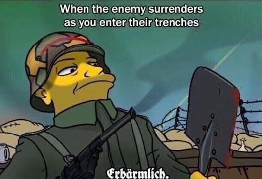 history meme - Cartoon - When the enemy surrenders as you enter their trenches Erbärmlich.